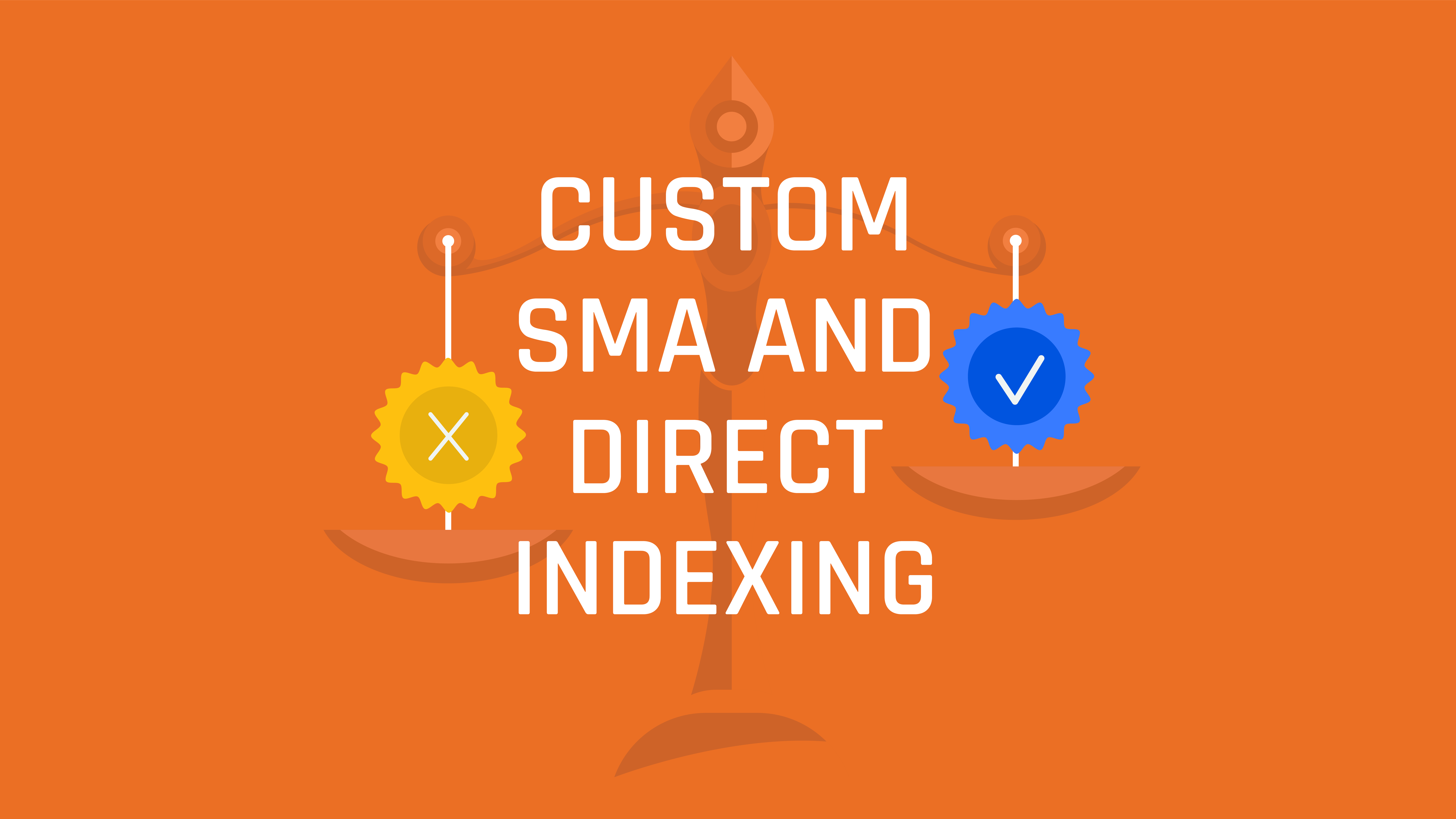 Custom SMA and Direct Indexing  (S4 E5)