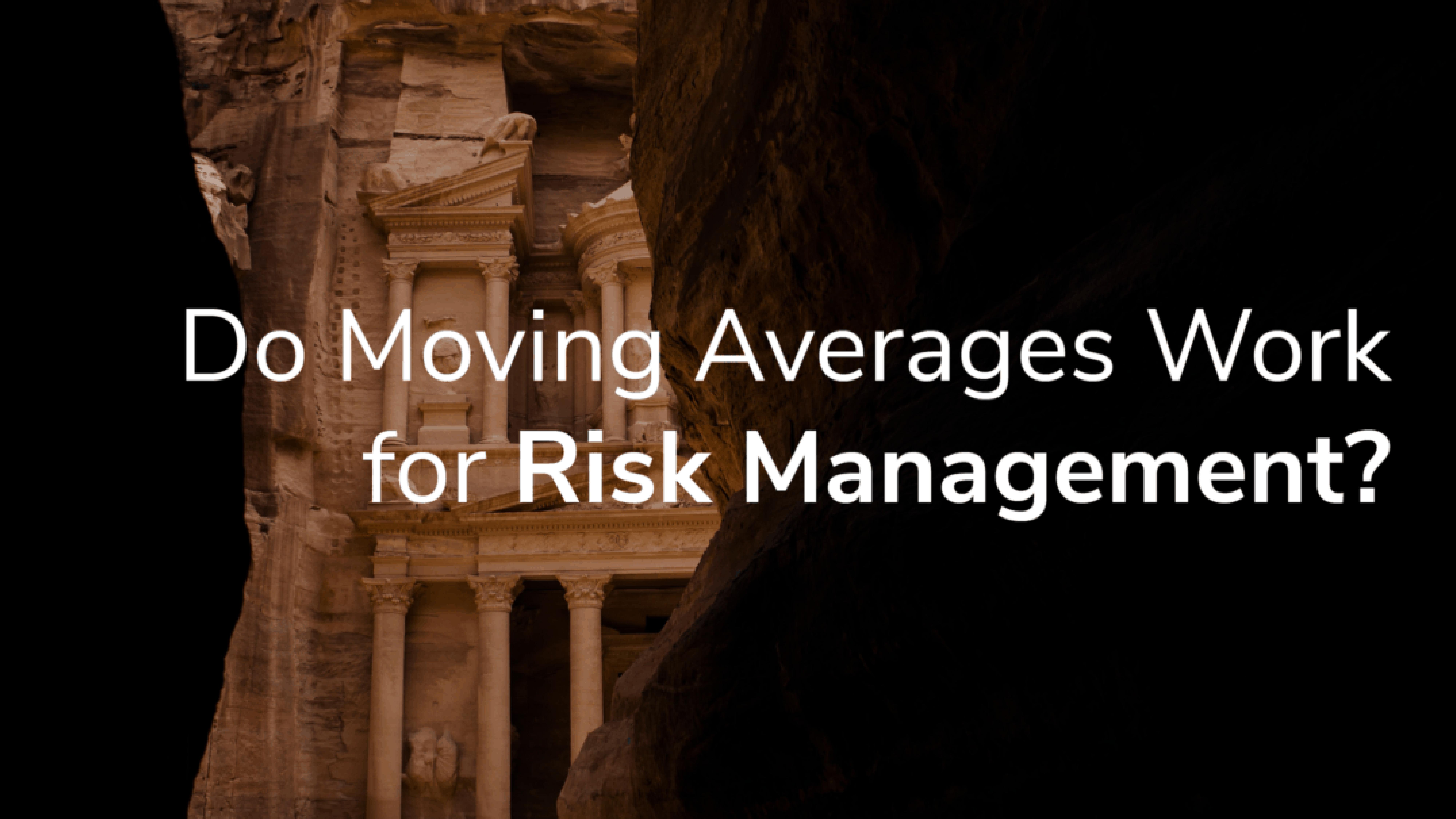 Do Moving Averages Work for Risk Management?