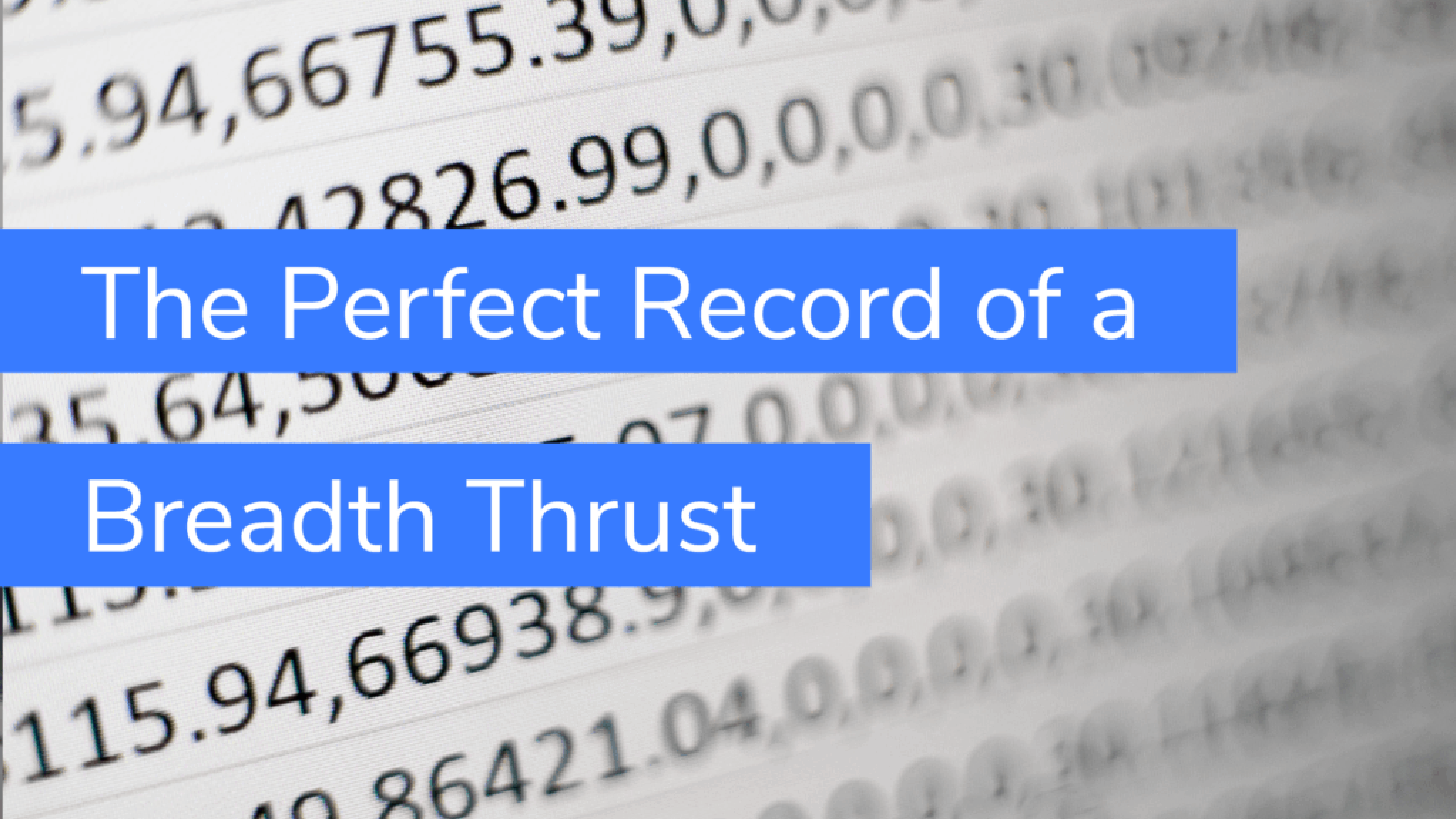 The Perfect Record of a Breadth Thrust