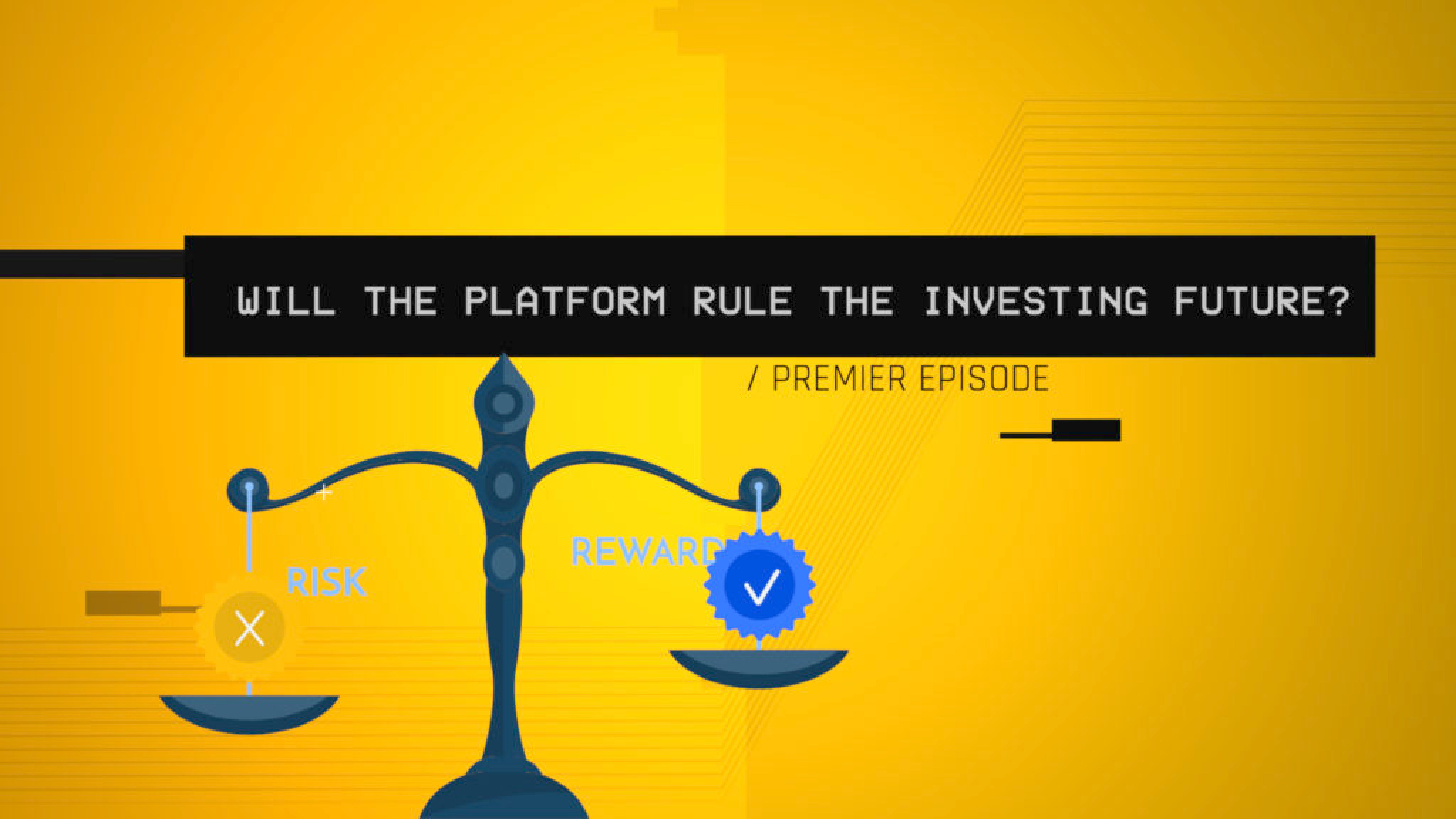 Will the Platform Rule the Investing Future? (S1 E1)