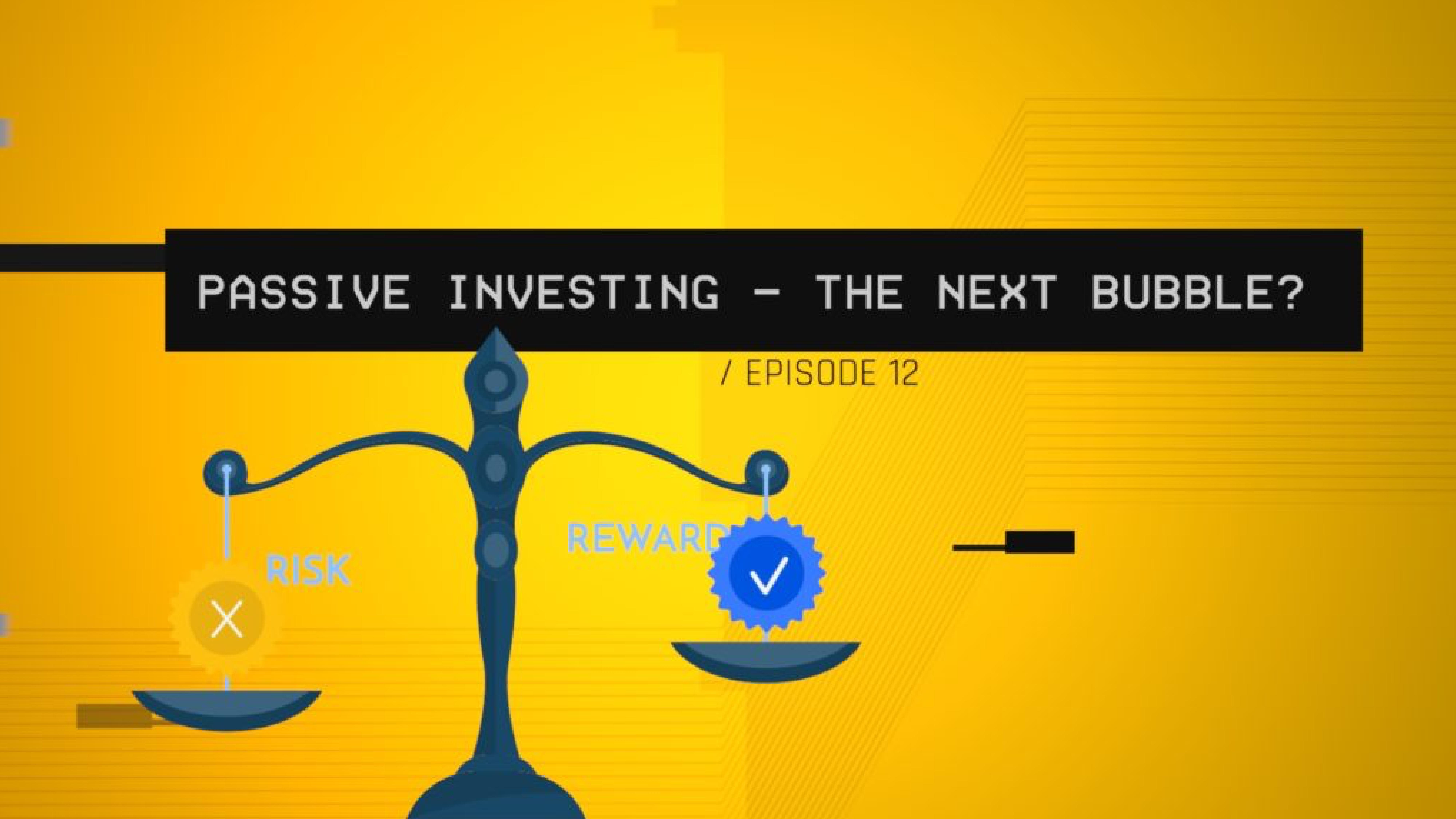 Passive Investing – The Next Bubble? (S1 E12)