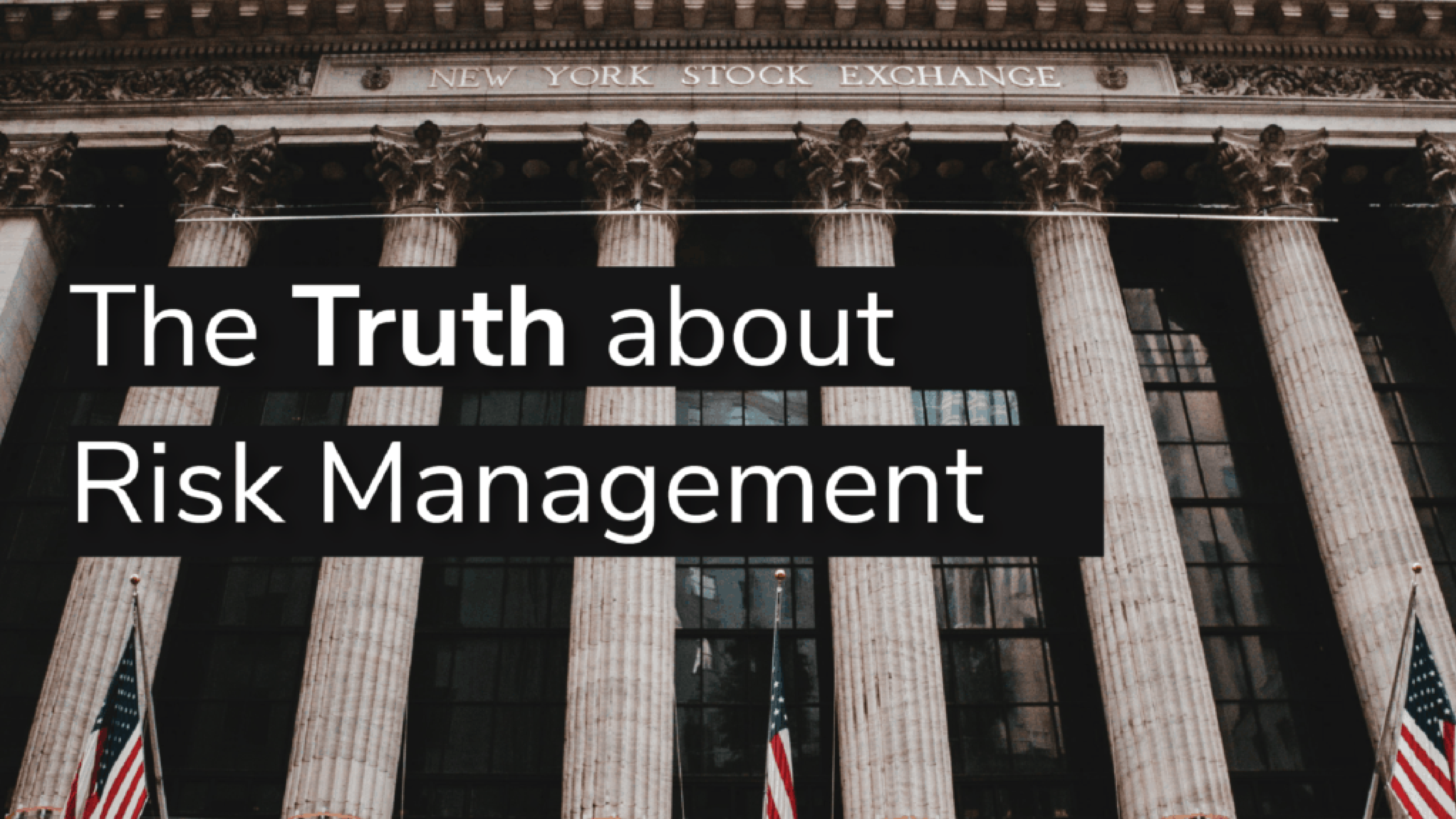 The Truth about Risk Management