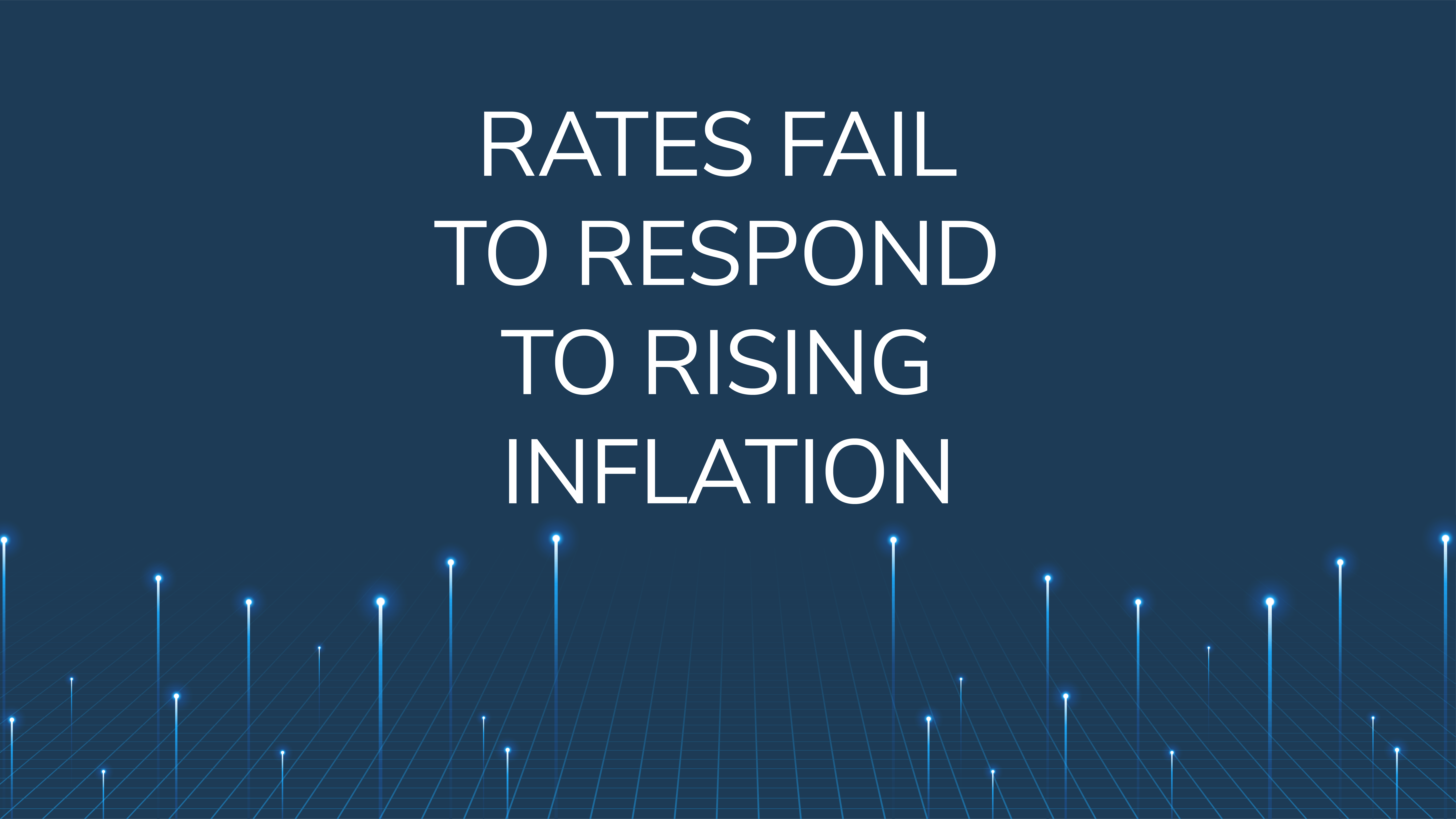 Rates Fail to Respond  to Rising Inflation