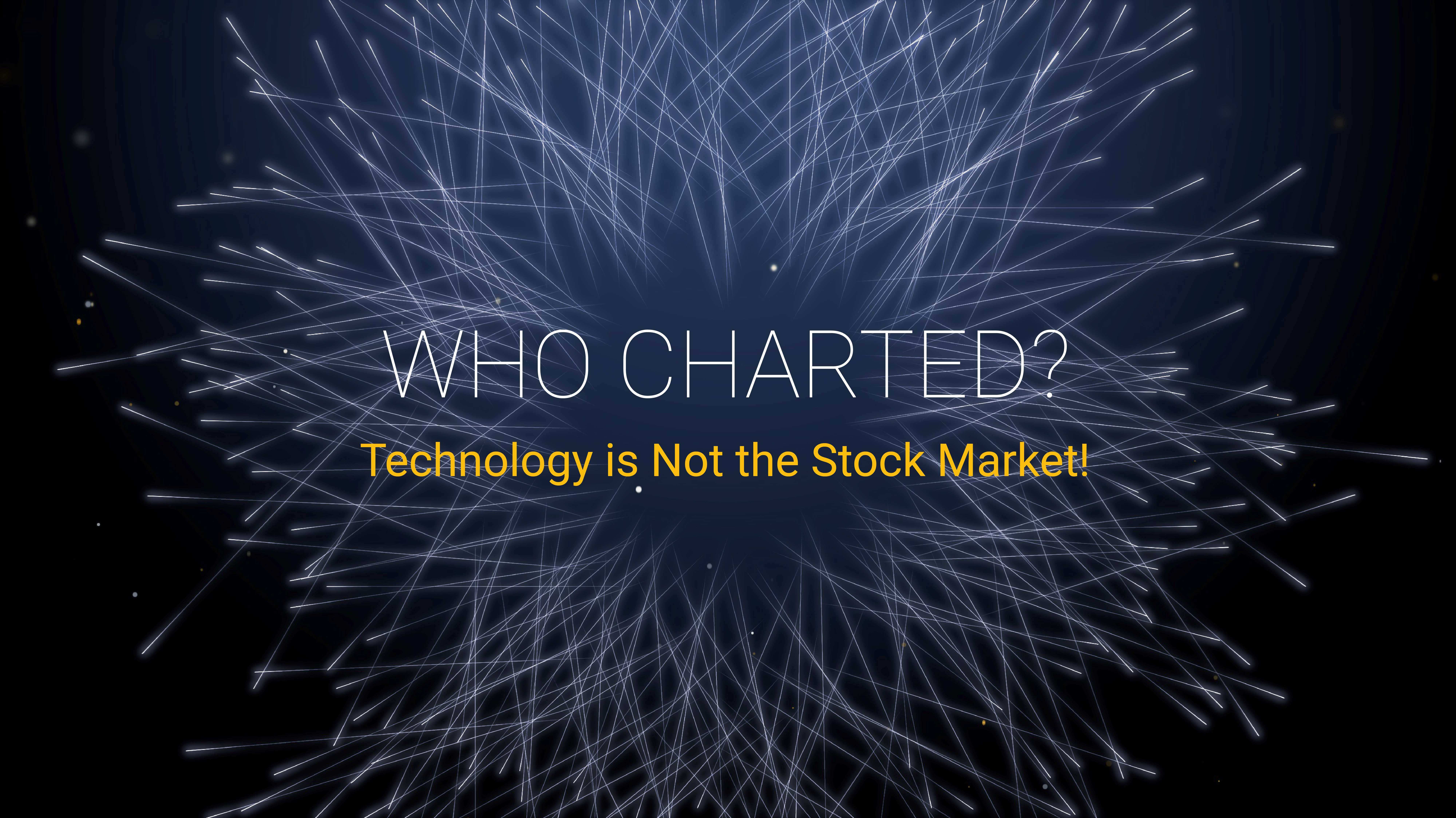 Who Charted? (E2) Technology is Not the Stock Market