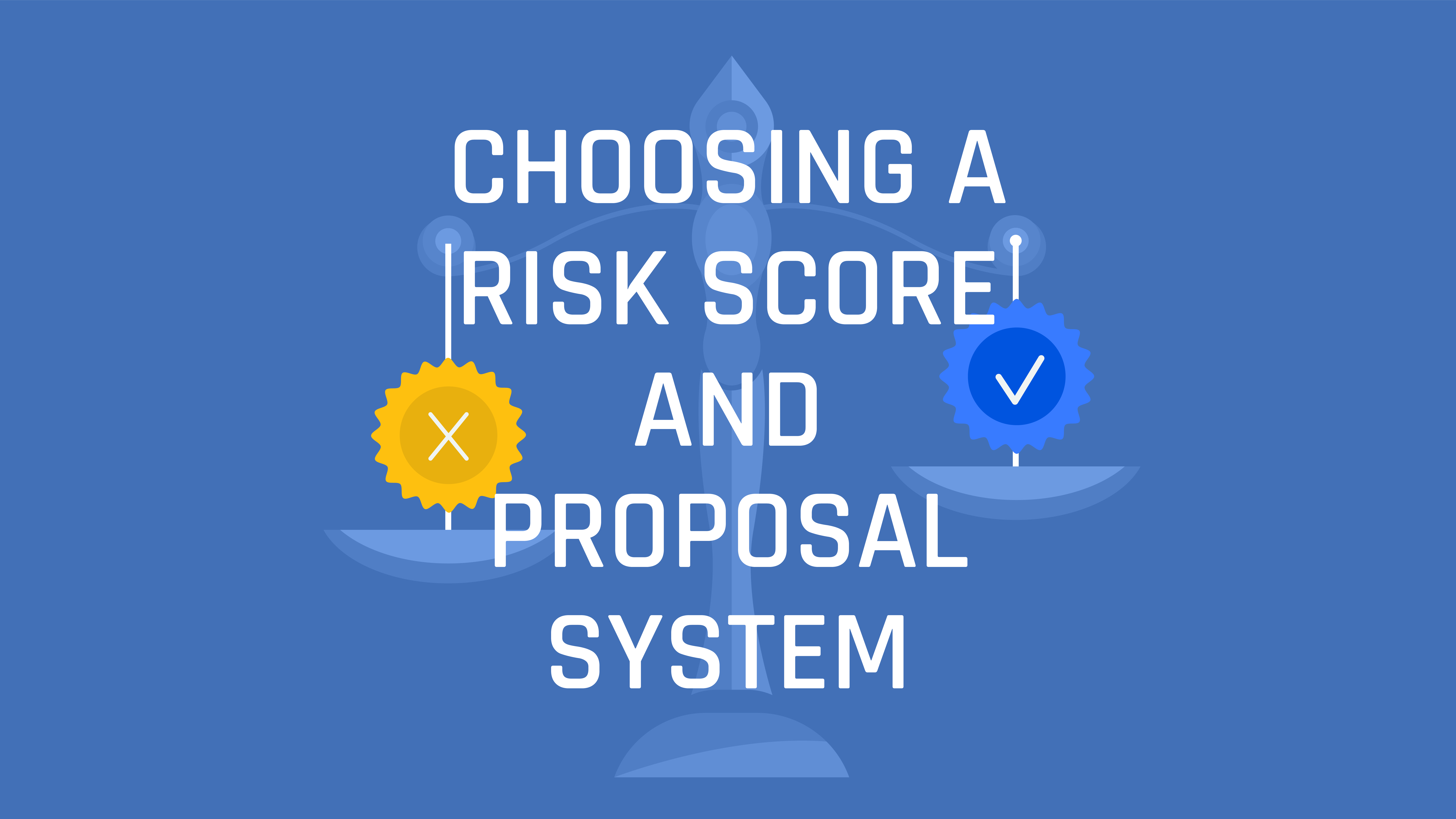 Choosing a Risk Score and Proposal System  (S4 E21)
