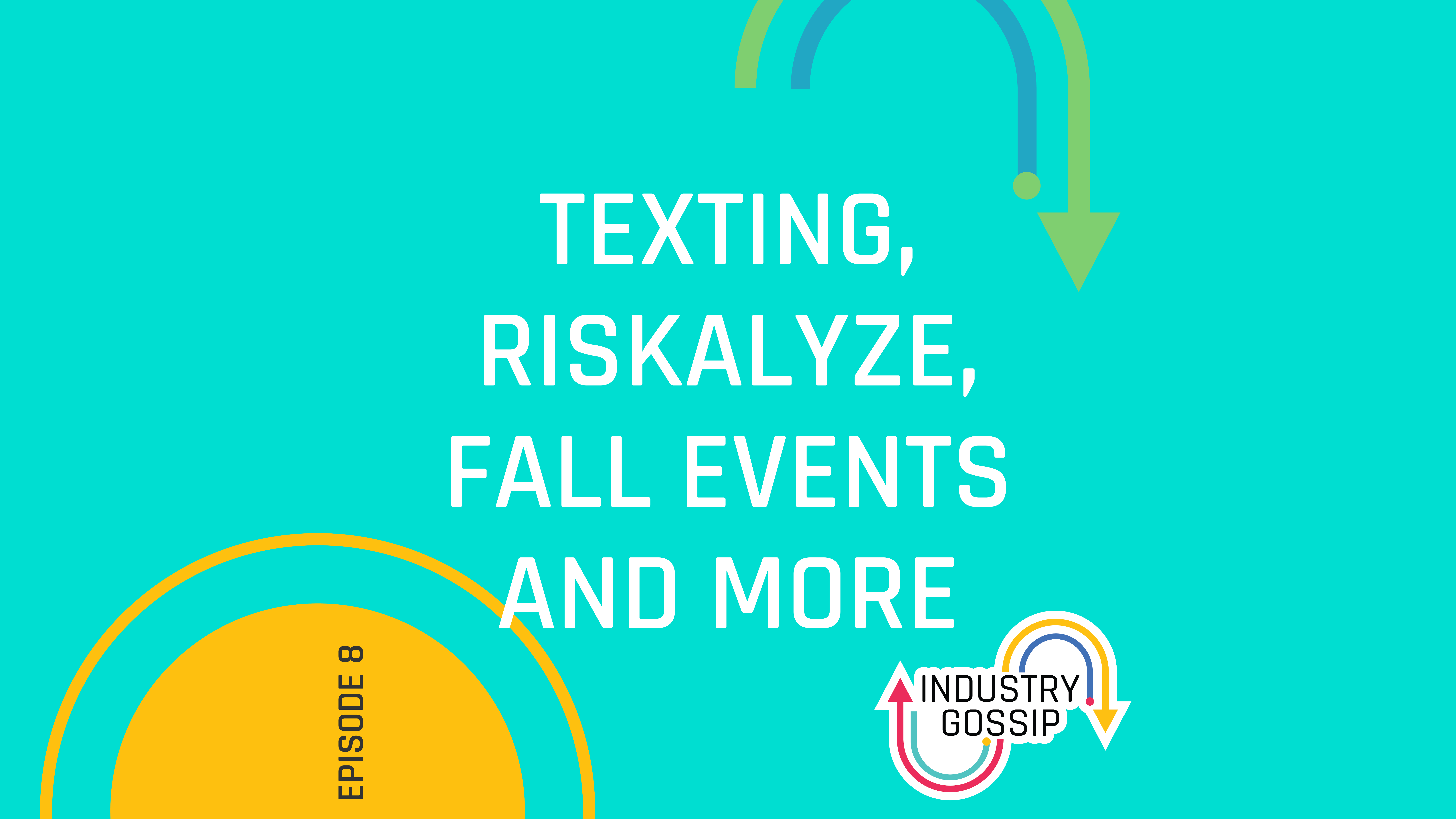 Industry Gossip (E8)  Texting, Riskalyze, Fall Events and more