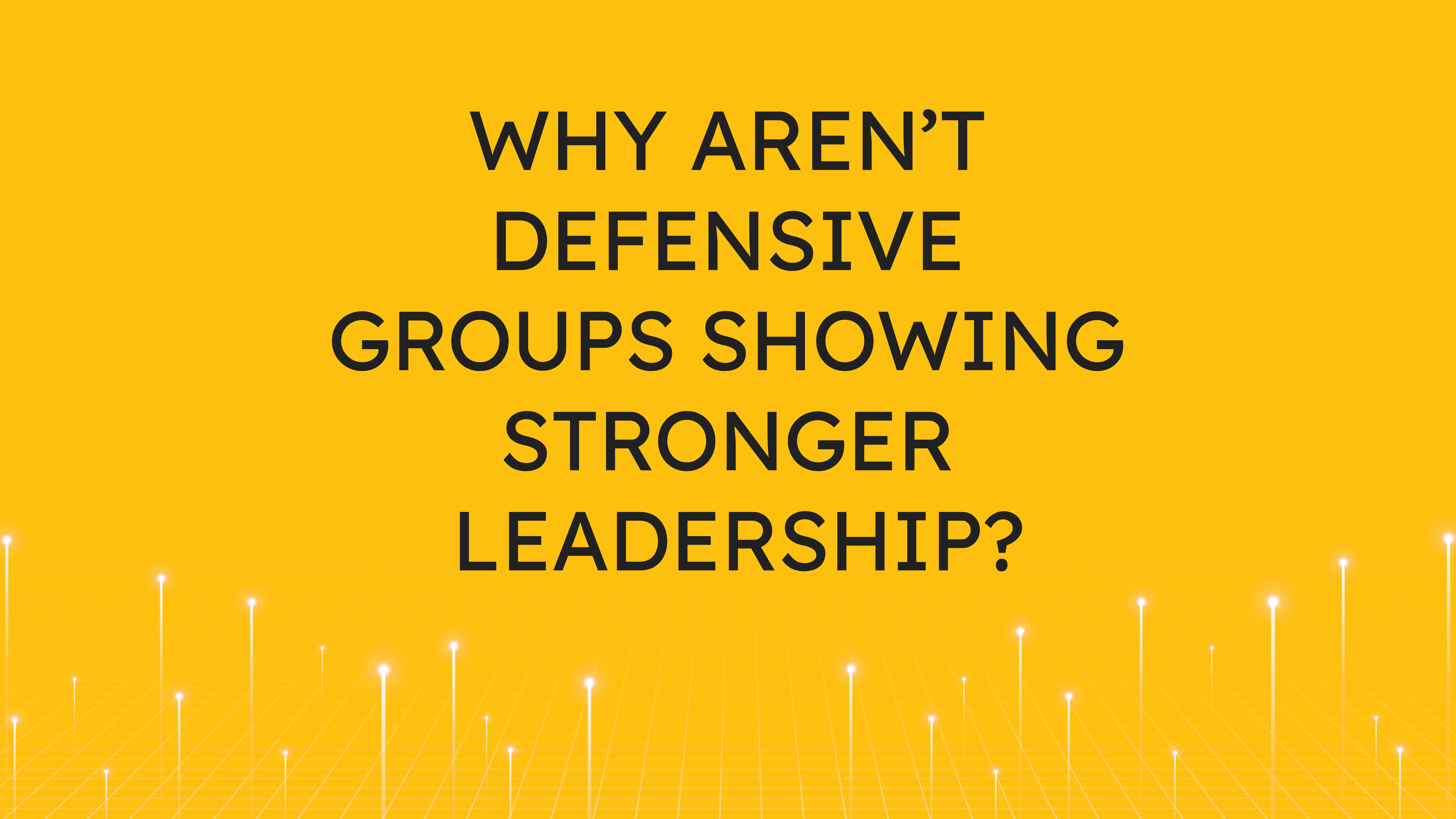 Why Aren't Defensive Groups  Showing Stronger Leadership?
